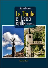 La Thuile e i suo Colle. Una storia... e tanti racconti