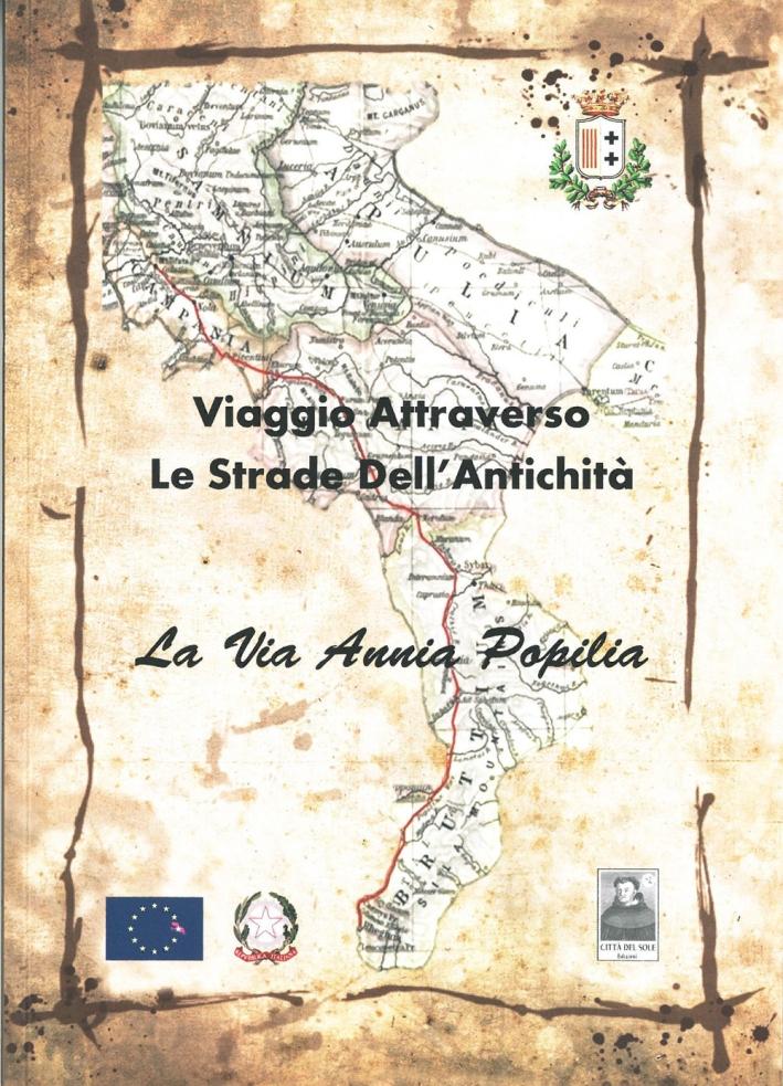 La via Annia Popilia. Viaggio attraverso le strade dell'antichità