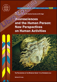 Neurosciences and the human person. New perspectives on human activities. The proceedings of the working group (10 novembre 2012)