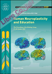 Human neuroplasticity and education. The proceedings of the working group (27-28 october 2010)