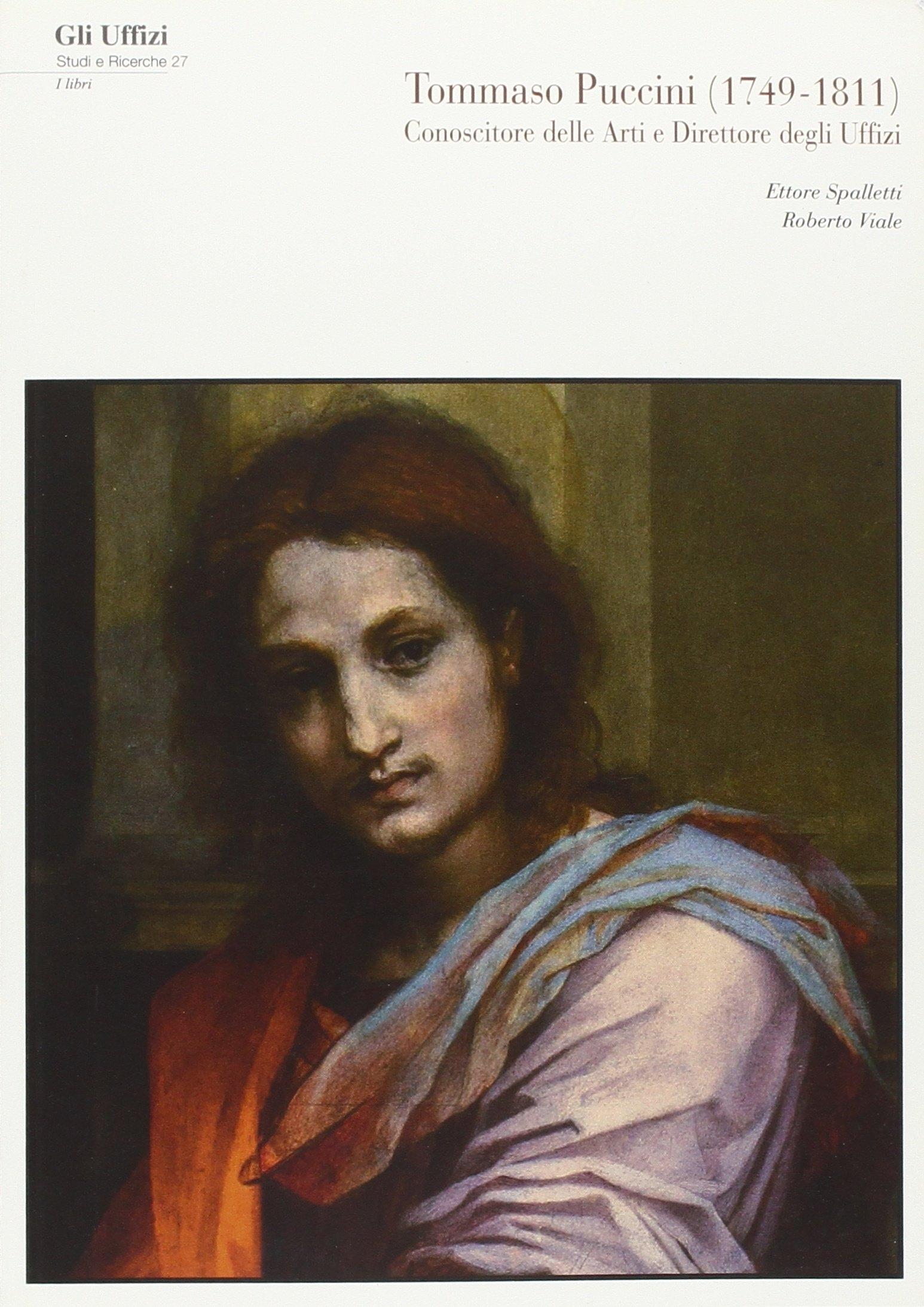 Tommaso Puccini. Conoscitore delle arti e direttore degli Uffizi. Con CD-ROM.