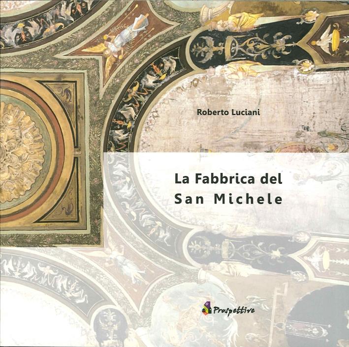 La Fabbrica del San Michele.