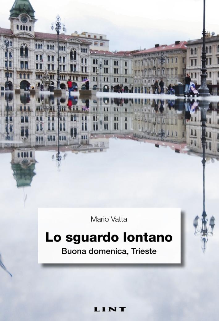 Lo sguardo lontano. Buona domenica, Trieste.