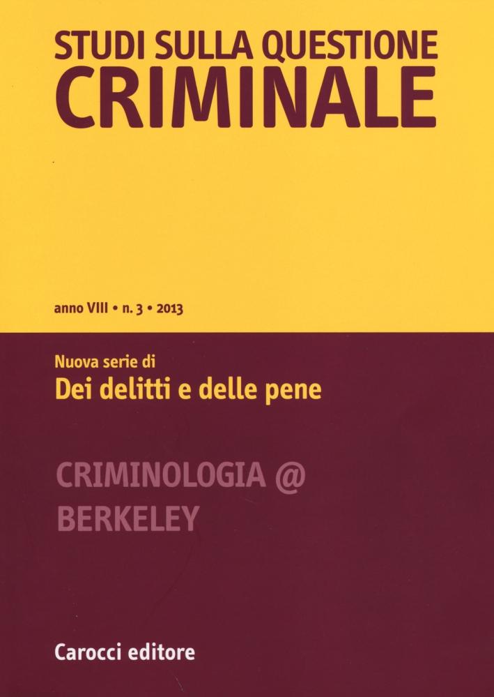 Studi sulla questione criminale (2013). Vol. 3