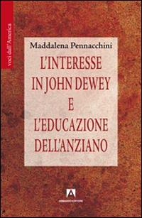 L'interesse in John Dewey e l'educazione dell'anziano.