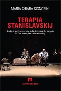 Terapia Stanislavskij. Studio e Sperimentazione sulla Ricchezza del Metodo in Teatroterapia e Counseling