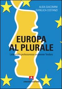 Europa al plurale. Lettera alla professoressa ungherese Teodora.