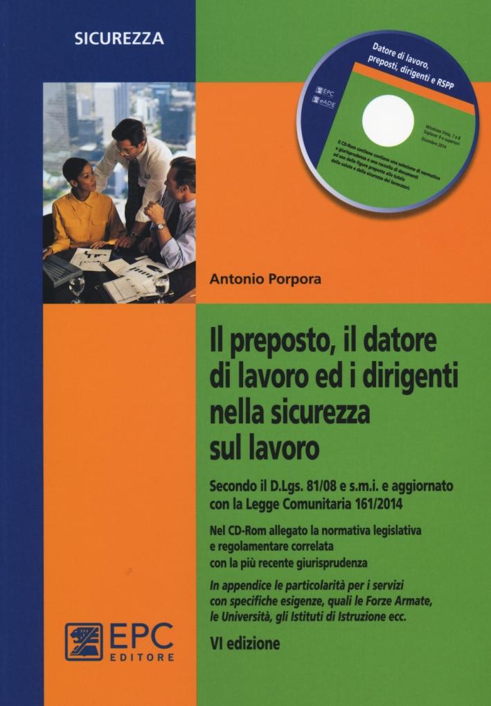 Il Preposto, il Datore di Lavoro ed i Dirigenti nella Sicurezza sul Lavoro. Con CD-ROM.