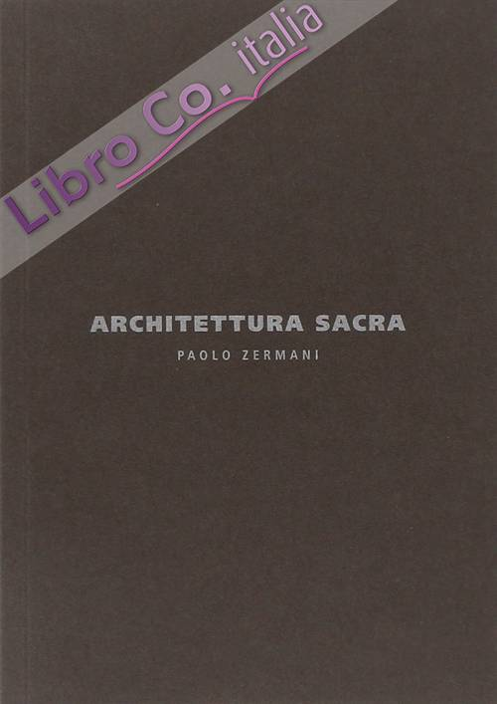 Architettura Sacra. Paolo Zermani