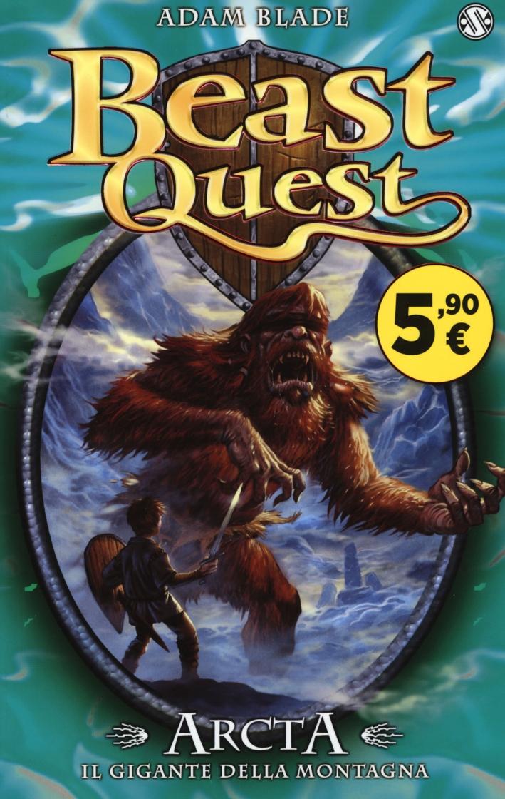 Arcta. Il gigante della montagna. Beast Quest. Vol. 3.