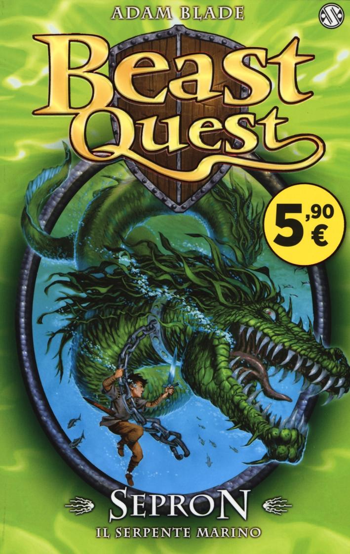 Sepron. Il serpente marino. Beast Quest. Vol. 2