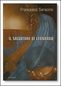 Il Salvatore di Leonardo. Ediz. illustrata
