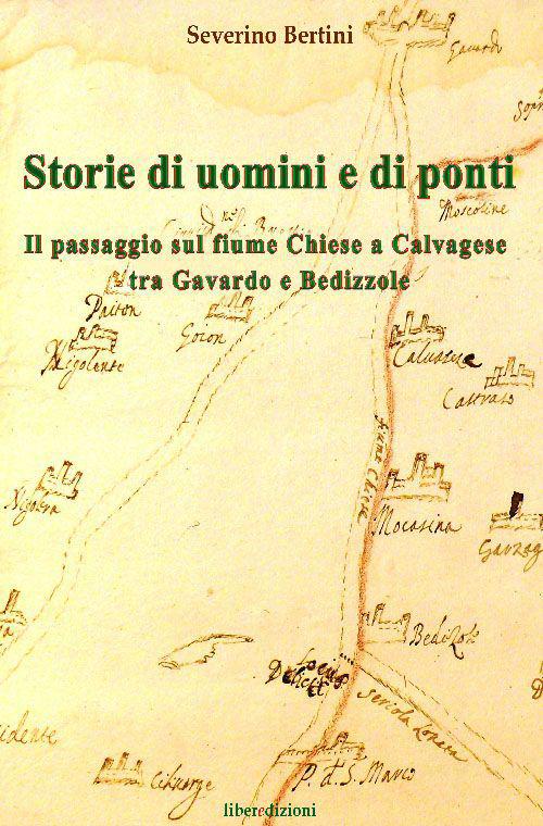 Storie di uomini e di ponti. Il passaggio sul fiume Chiese a Calvagese, tra Gavardo e Bedizzole