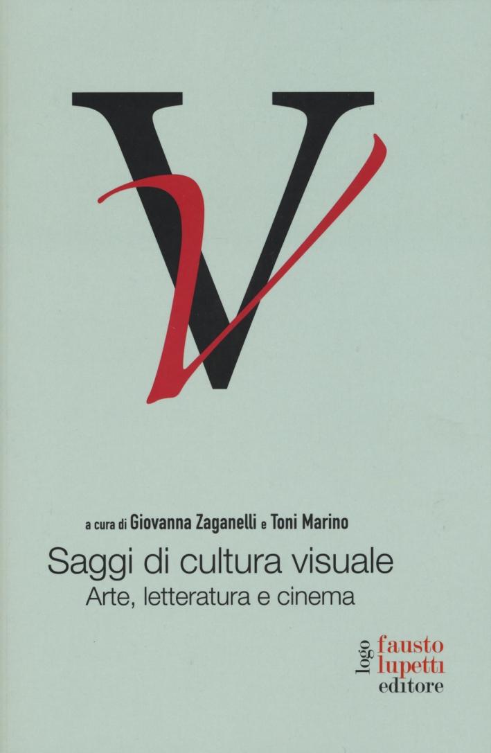 Saggi di cultura visuale. Arte, letteratura e cinema