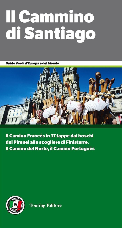 Il cammino di Santiago. Dai Pirenei a Finisterre per Santiago de Compostela.