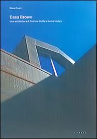 Casa Brown. Una architettura di Stefano Staffa a Bastia Umbra.
