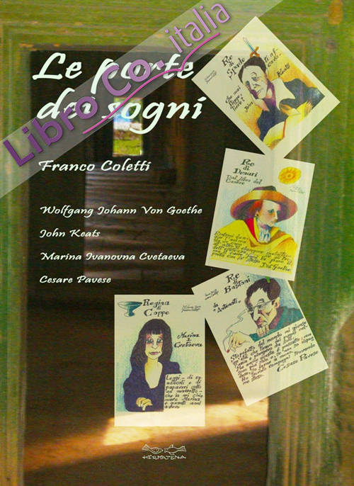 Le porte dei sogni. Wolfgang Johann von Goethe, John Keats, Marina Ivanovna Cvetaeva, Cesare Pavese.