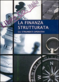 Finanza strutturata. Gli strumenti operativi