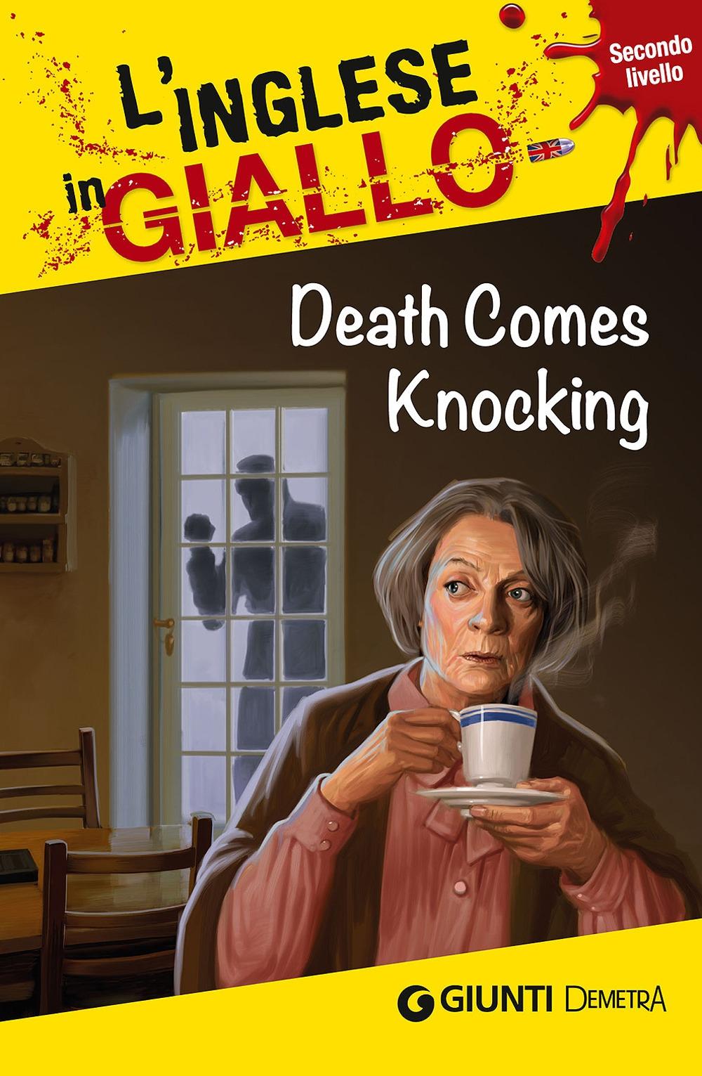 Death comes knocking. I racconti che migliorano il tuo inglese! Secondo livello.