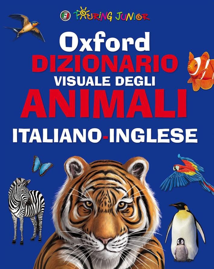 Oxford. Dizionario visuale degli animali. Italiano-inglese. Ediz. bilingue