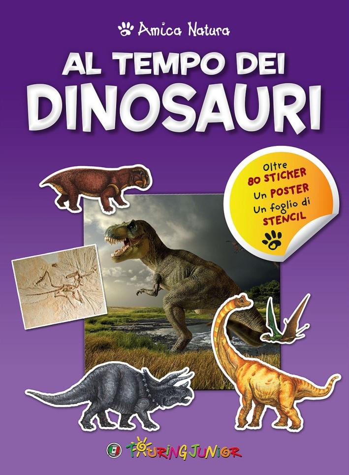 Al tempo dei dinosauri. Amica natura