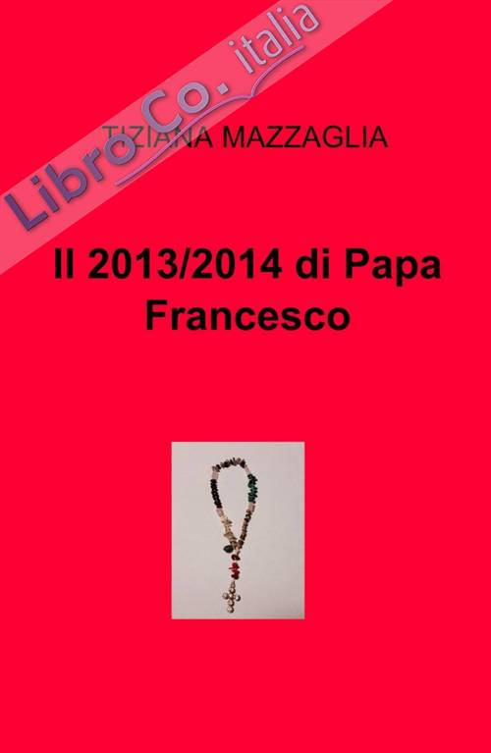 Il 2013/2014 di papa Francesco.