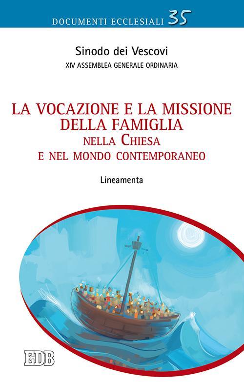 La vocazione e la missione della famiglia nella Chiesa e nel mondo contemporaneo. Lineamenta