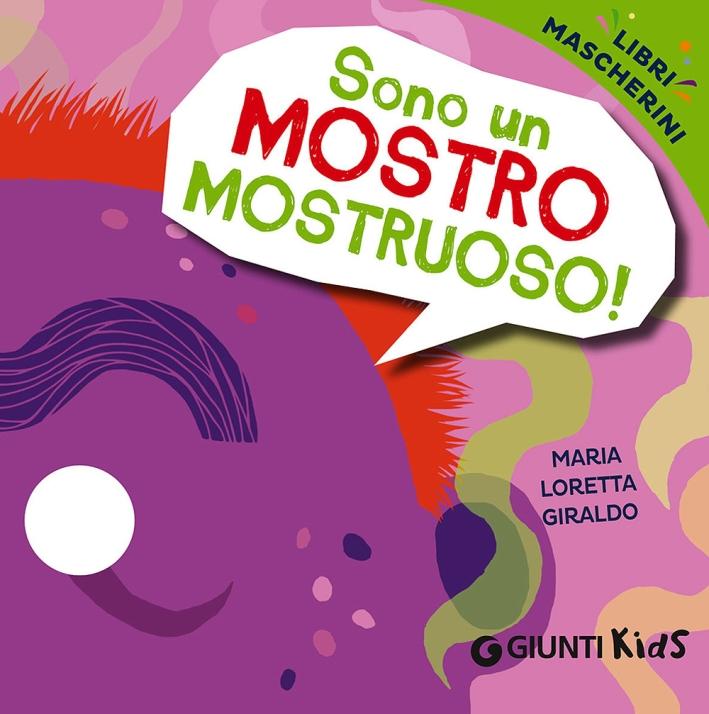 Sono un mostro mostruoso! Libri mascherini.
