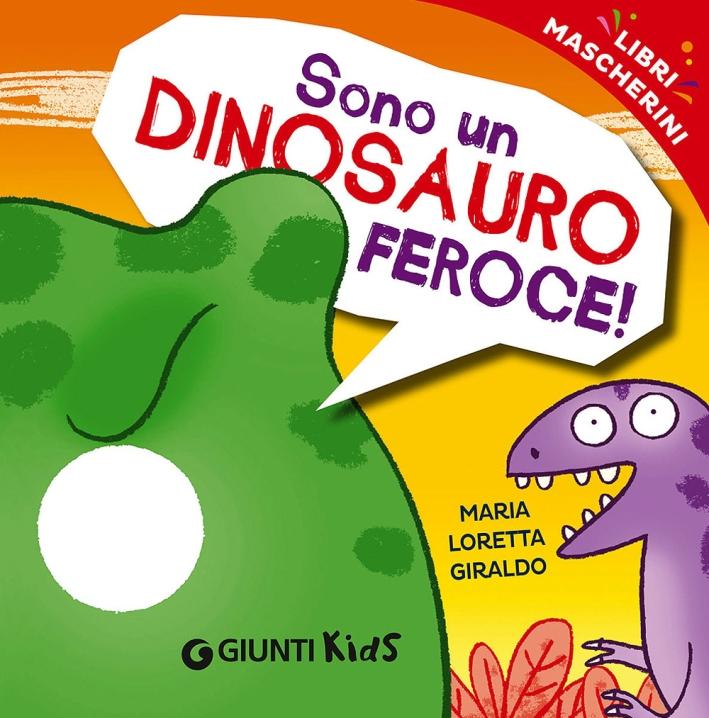 Sono un dinosauro feroce! Libri mascherini.