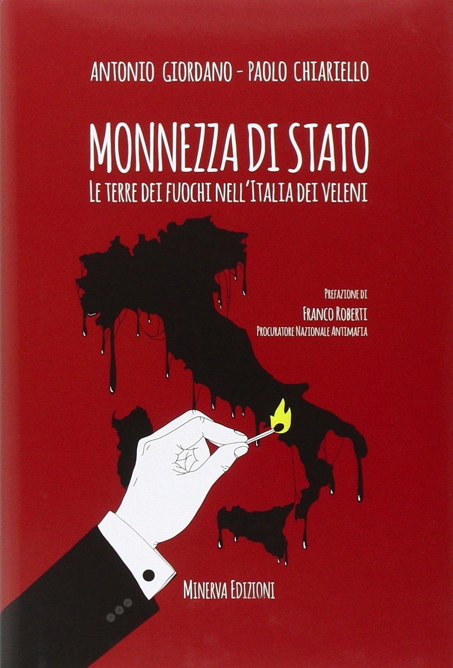 Monnezza di Stato. La terra dei fuochi nell'Italia dei veleni.