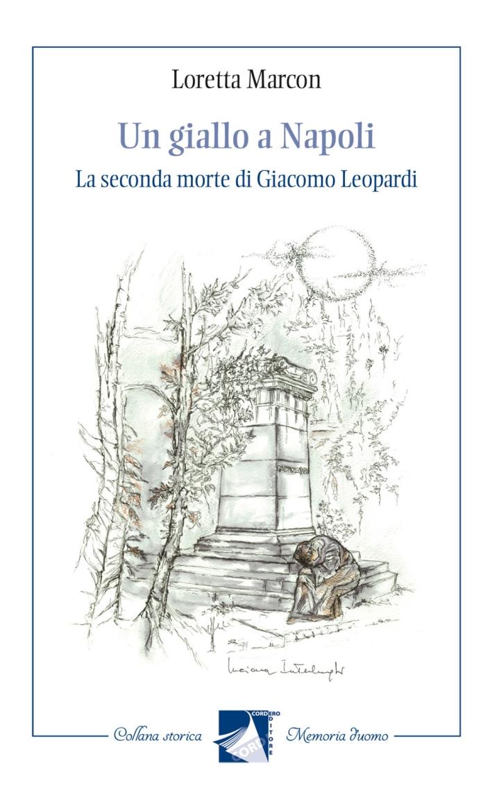 Un giallo a Napoli. La seconda morte di Giacomo Leopardi.