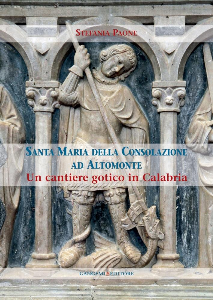 Santa Maria della Consolazione ad Altomonte. Un cantiere gotico in Calabria.