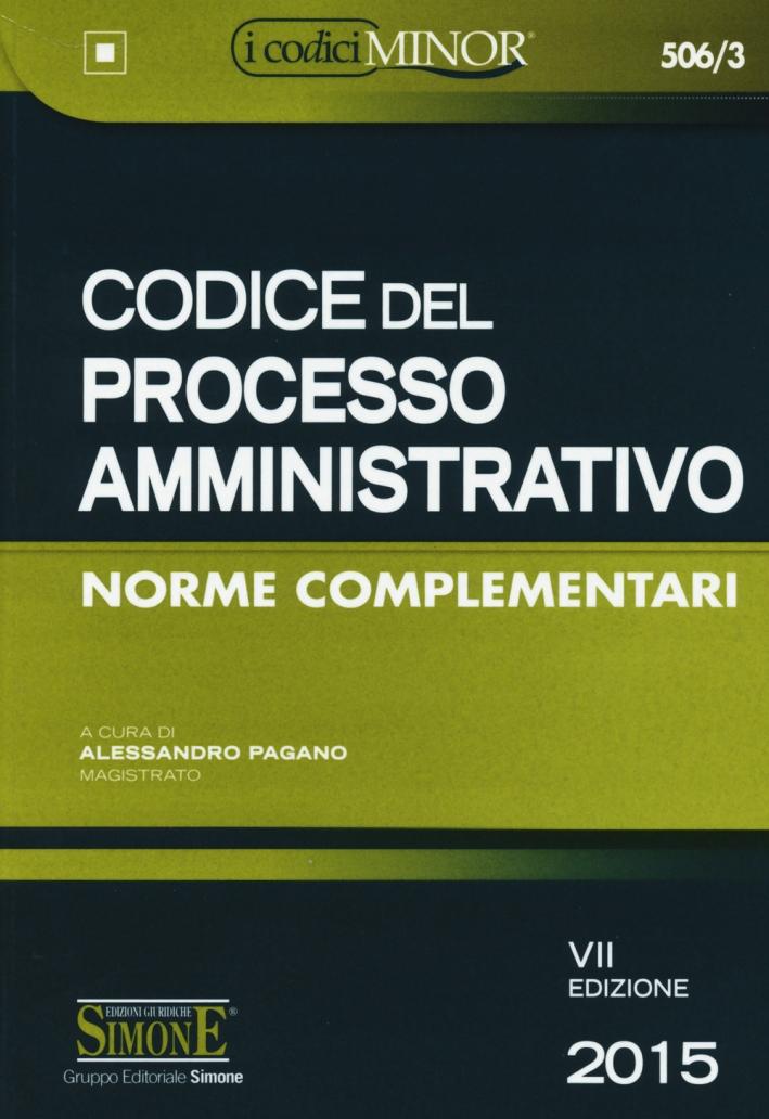 Codice del processo amministrativo. Ediz. minore.