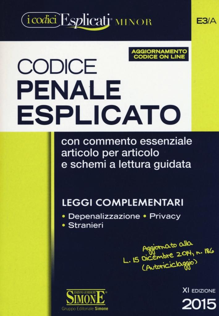 Codice penale esplicato. Leggi complementari. Ediz. minore.