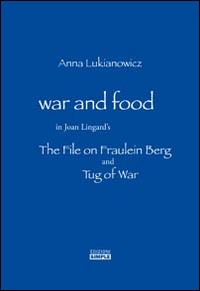 War and food in Joan Lingard's. The file on Fraulein Berg and Tug of War. Ediz. italiana e inglese.