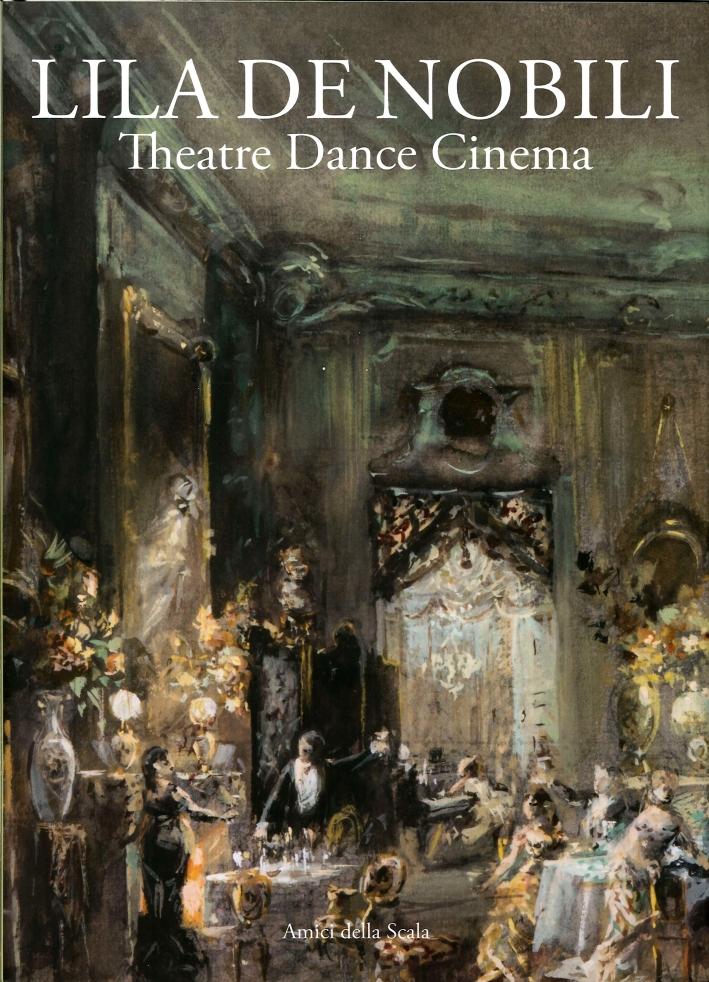 Lila De Nobili. Theatre Dance Cinema.