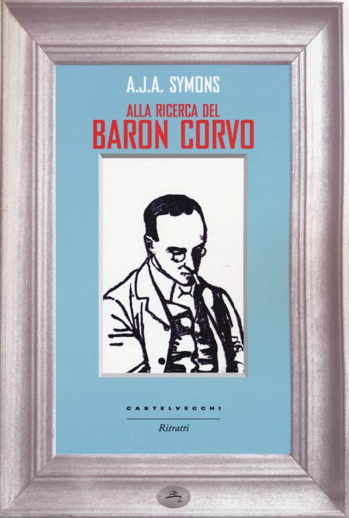 Alla ricerca del Baron Corvo.