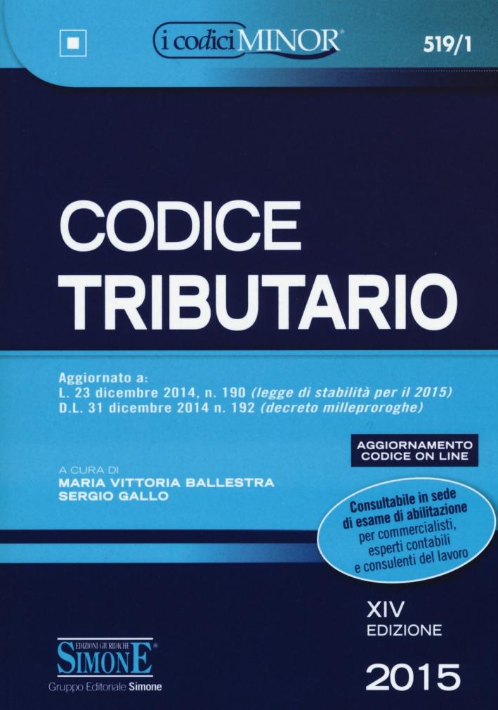 Codice Tributario. Ediz. Minore. 2015