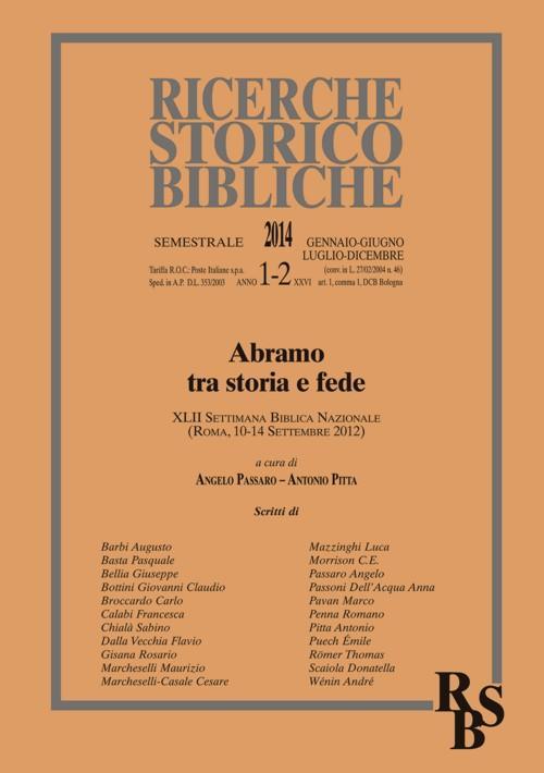 Ricerche storico-bibliche (2014) vol. 1-2: Abramo tra storia e fede. XLII Settimana Biblica Nazionale (Roma, 10-14 Settembre 2012).