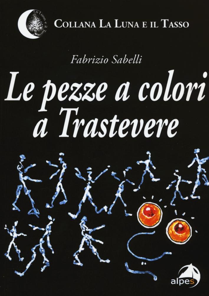 Le pezze a colori a Trastevere.