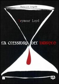 Seymour Loyd. La clessidra del diavolo.