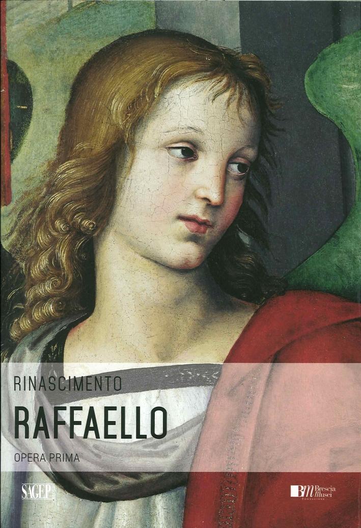 Raffaello. Opera Prima.