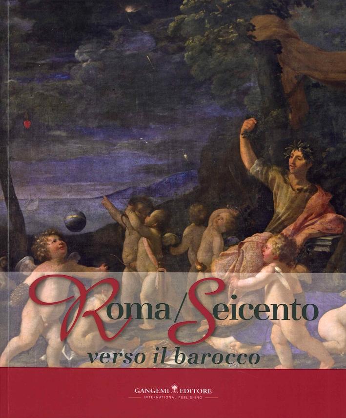 Roma/Seicento. Verso il Barocco. [Italian and Chinese Ed.]