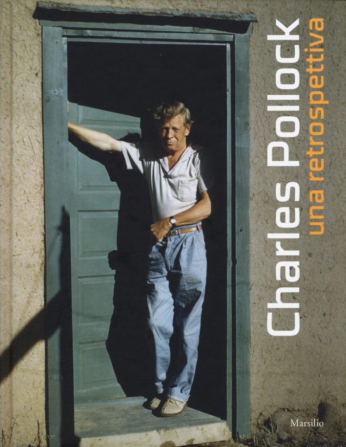 Charles Pollock. Una Retrospettiva. A Retrospective