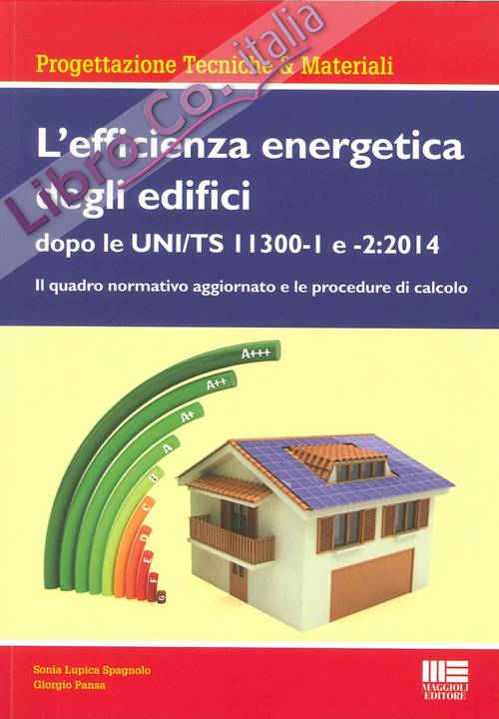 Efficienza energetica degli edifici. Dopo le UNI/TS 1130-1 e 2:2014
