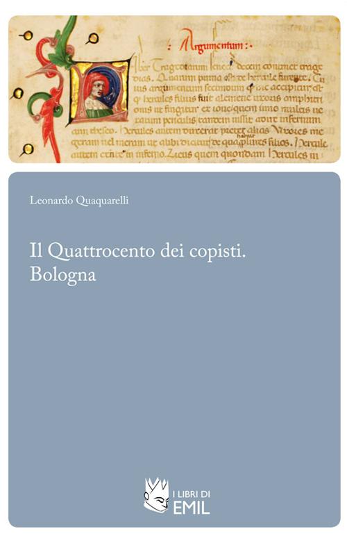 Il Quattrocento dei copisti. Bologna