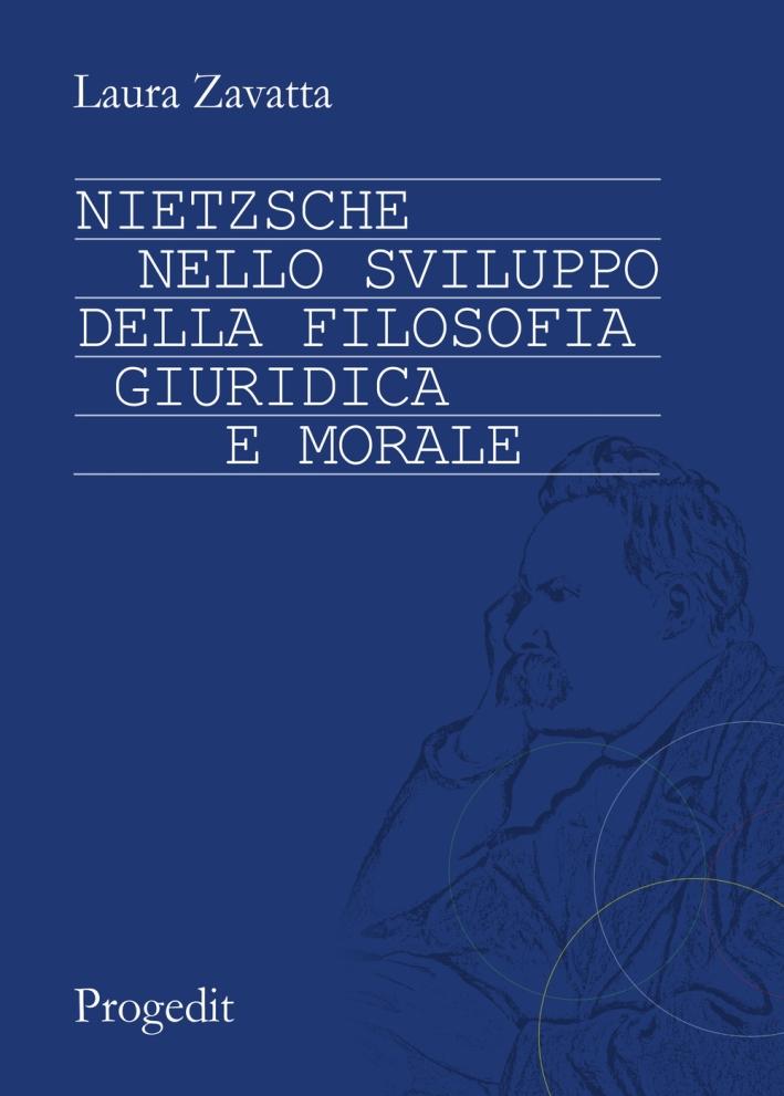 Nietzsche nello sviluppo della filosofia giuridica e morale.