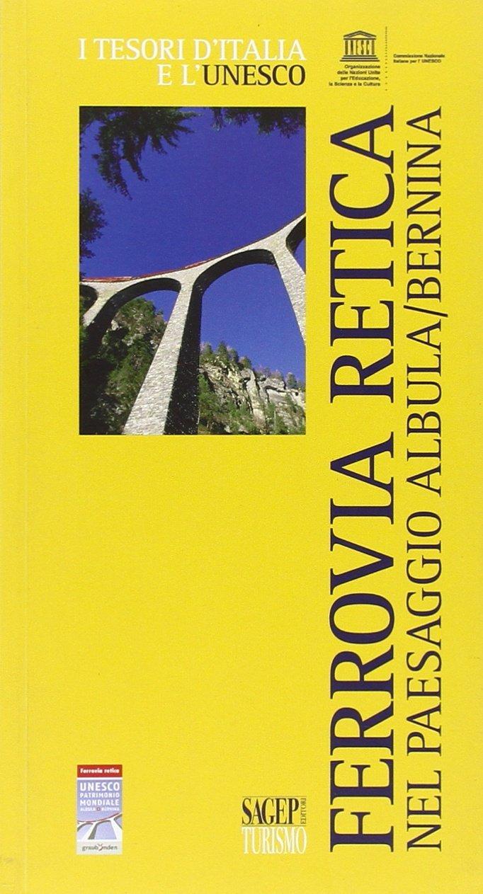 La Ferrovia Retica nel Paesaggio Albula/Bernina
