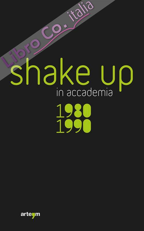 Shake up in accademia. 1980-1990