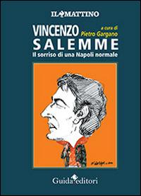 Vincenzo Salemme. Il sorriso di una Napoli normale